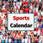 Sports calendar for the major world sporting events