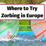 Where to try Zorbing in Europe
